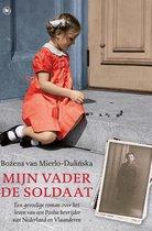 Boek cover Mijn vader de soldaat van Bozena van Mierlo - Dulinska (Paperback)