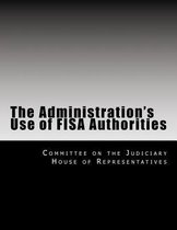 The Administration's Use of Fisa Authorities
