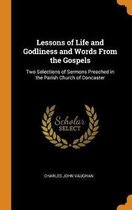 Lessons of Life and Godliness and Words from the Gospels