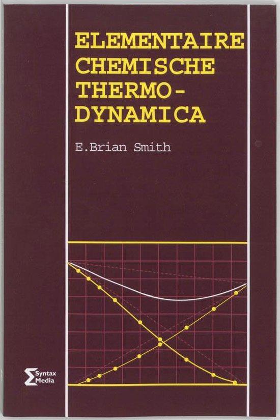 Heron-reeks - Elementaire chemische thermodynamica - E. Brian Smith |