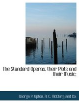 The Standard Operas, Their Plots and Their Music;