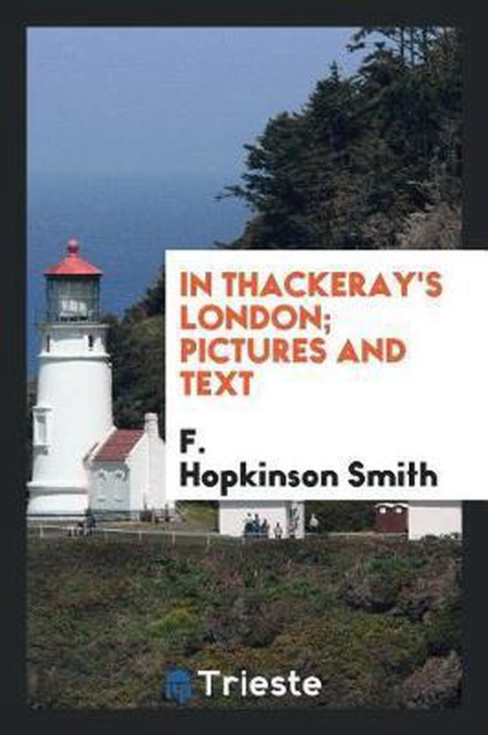 In Thackeray's London; Pictures and Text
