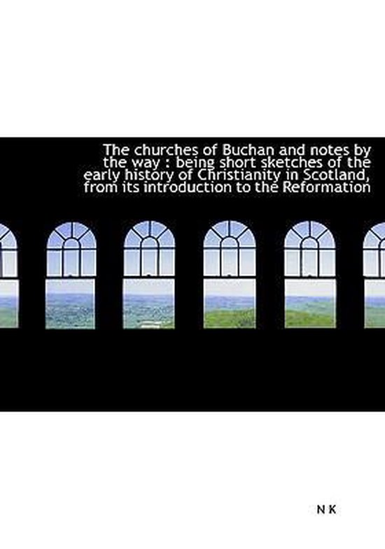 The Churches of Buchan and Notes by the Way