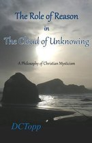 The Role of Reason in the Cloud of Unknowing