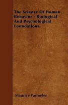 The Science Of Human Behavior - Biological And Psychological Foundations.