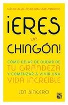 !eres Un Chingon!