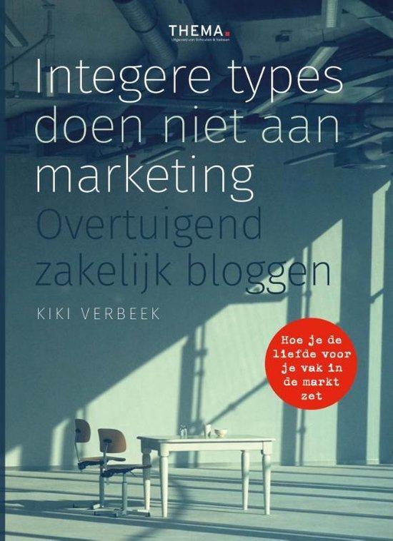 Integere types doen niet aan marketing - Kiki Verbeek |