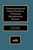 Troubleshooting and Human Factors in Automated Manufacturing Systems
