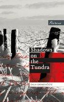 Boek cover Shadows on the Tundra van Dalia Grinkevi?I?t?