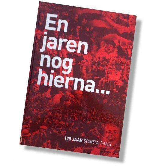 En jaren nog hierna… 125 jaar Sparta-Fans - Stichting 125 Jaar Spartafans |