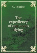 The Expediency of One Man's Dying
