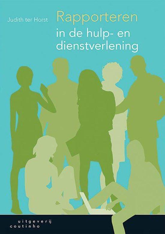 Rapporteren in de hulp- en dienstverlening - Judith ter Horst pdf epub