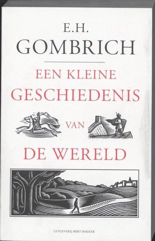 Een kleine geschiedenis van de wereld - Ernst Hans Gombrich |
