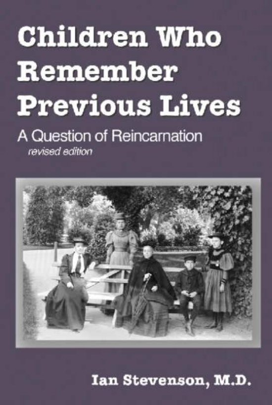 Children Who Remember Previous Lives-A Question Of Reincarnation