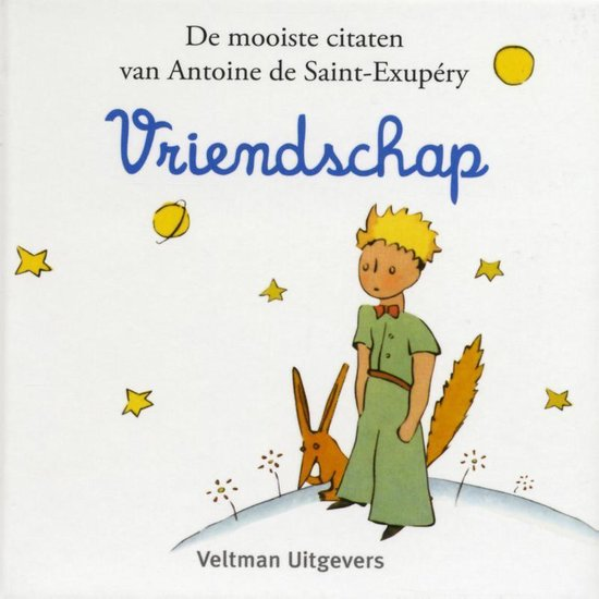De kleine prins - De Kleine Prins: Vriendschap - Antoine de Saint-Exupéry | Fthsonline.com