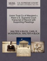 Union Trust Co of Maryland V. Peck U.S. Supreme Court Transcript of Record with Supporting Pleadings