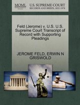 Feld (Jerome) V. U.S. U.S. Supreme Court Transcript of Record with Supporting Pleadings