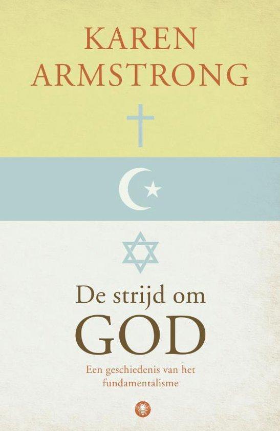 De Strijd Om God - Karen Armstrong | Fthsonline.com