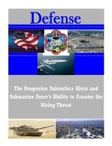The Dragonian Subsurface Abyss and Submarine Force's Ability to Counter the Rising Threat