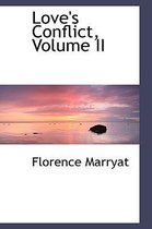 Love's Conflict, Volume II