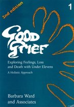 Good Grief 1: Exploring Feelings, Loss and Death with Under Elevens