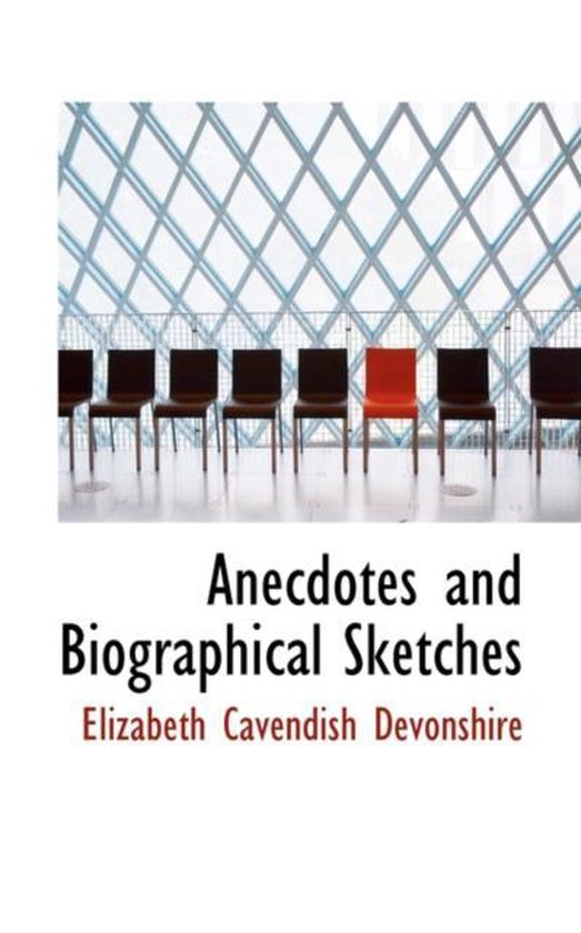 Anecdotes and Biographical Sketches