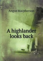 A Highlander Looks Back