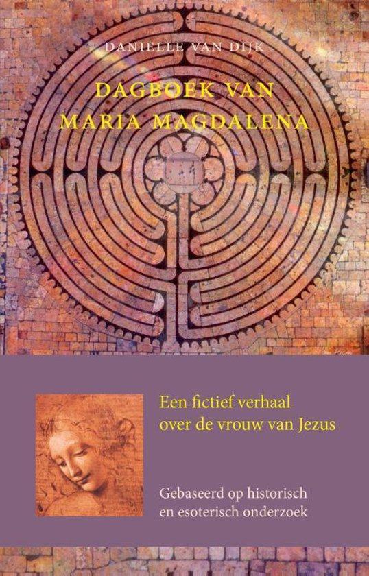 Dagboek van Maria Magdalena - Danielle van Dijk |