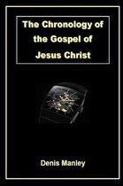 The Chronology of the Gospel of Jesus Christ