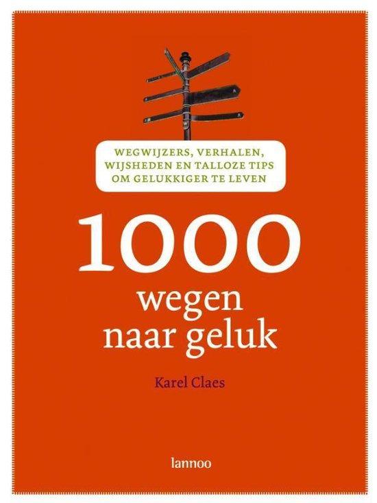 Cover van het boek '1000 wegen naar geluk' van Katrien Claes