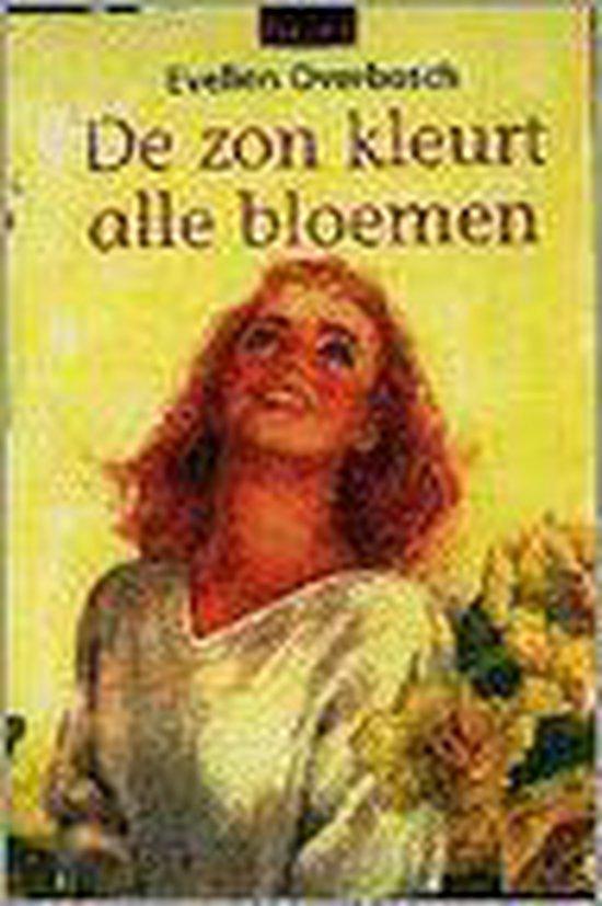 ZON KLEURT ALLE BLOEMEN, DE. VOORKE - Evelien Overbosch pdf epub