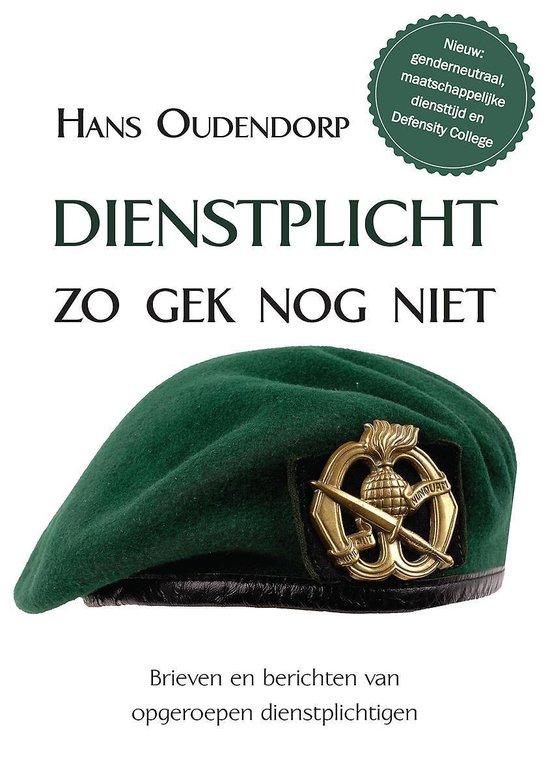Dienstplicht zo gek nog niet - Hans Oudendorp |