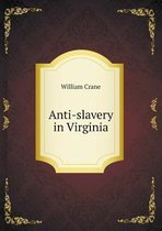 Anti-Slavery in Virginia