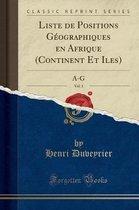 Liste de Positions Geographiques En Afrique (Continent Et Iles), Vol. 1
