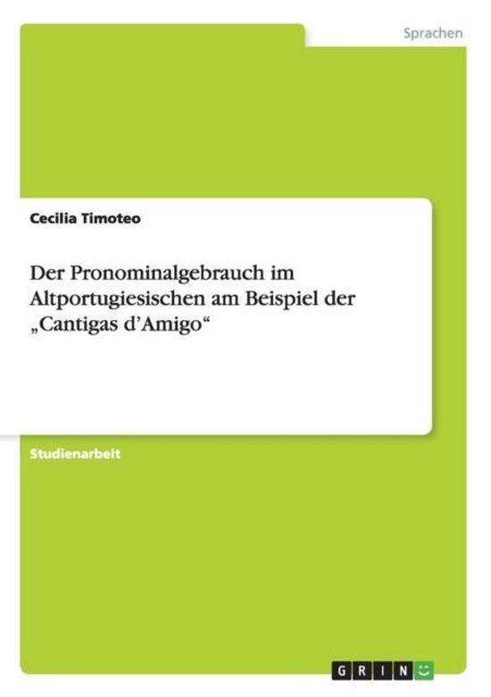 Der Pronominalgebrauch im Altportugiesischen am Beispiel der  Cantigas d'Amigo