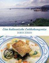 Eine kulinarische Entdeckungsreise durch Zürich und Umgebung