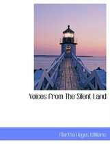 Voices from the Silent Land