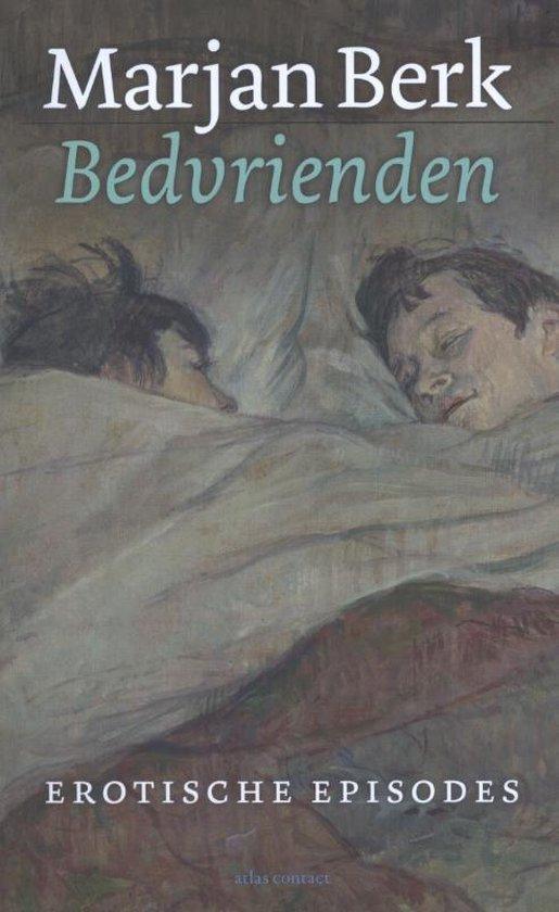 Bedvrienden. Erotische episodes - Marjan Berk |