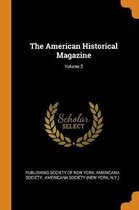 The American Historical Magazine; Volume 3