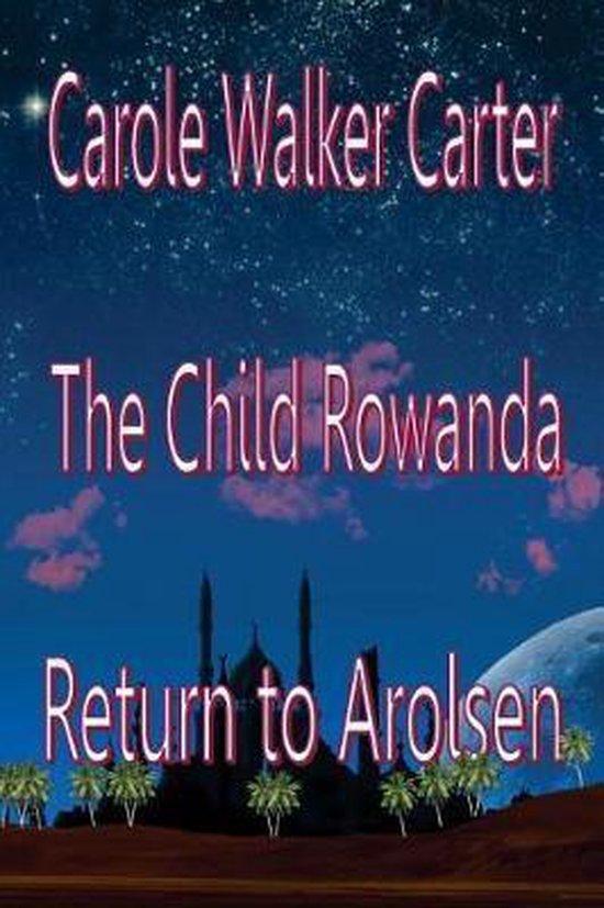 The Child Rowanda, Return to Arolsen