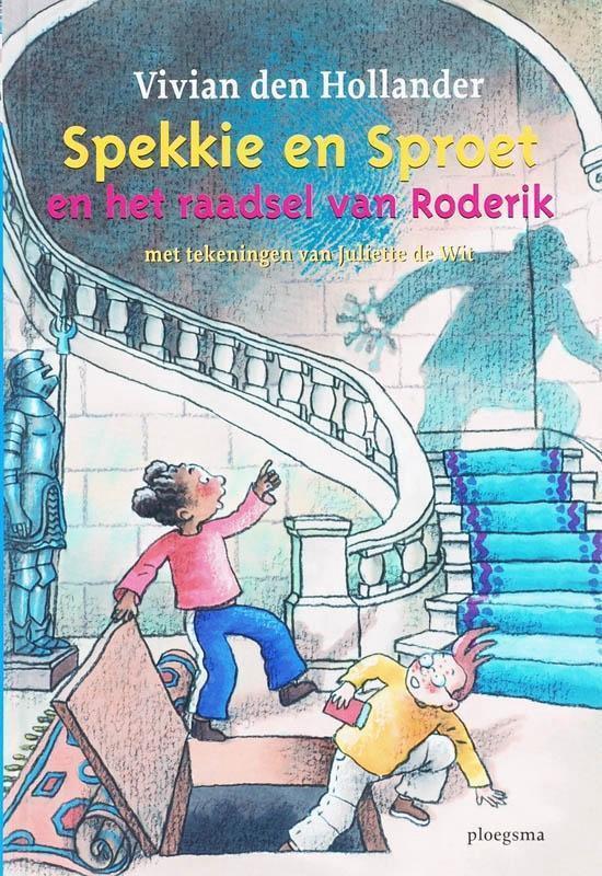 Spekkie en Sproet en het raadsel van Roderik - Vivian den Hollander |