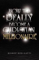How to Really Become a Christian Millionaire