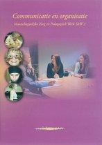 Communicatie en organisatie - medewerker maatschappelijke zorg en pedagogisch werker SAW 3