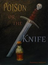 Poison or The Knife