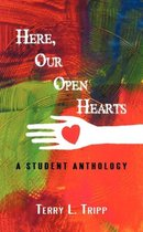 Here, Our Open Hearts