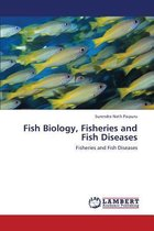 Fish Biology, Fisheries and Fish Diseases