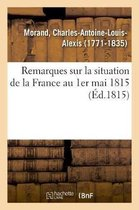 Remarques sur la situation de la France au 1er mai 1815