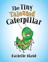 The Tiny Talented Caterpillar