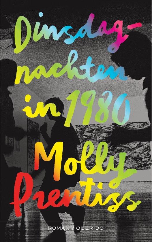 Dinsdagnachten in 1980 - Molly Prentiss   Fthsonline.com