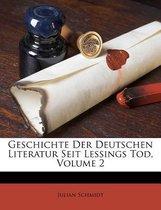 Geschichte Der Deutschen Literatur Seit Lessing's Tod, Zweiter Band.